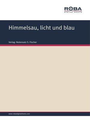 cover image of Himmelsau, licht und blau