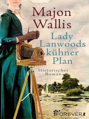 cover image of Lady Lanwoods kühner Plan