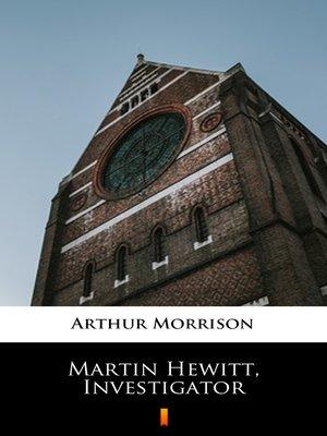 cover image of Martin Hewitt, Investigator