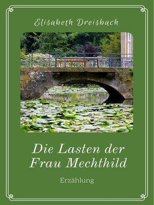 cover image of Die Lasten der Frau Mechthild