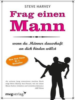 cover image of Frag einen Mann, wenn du Männer dauerhaft an dich binden willst