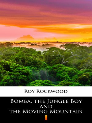 cover image of Bomba, the Jungle Boy and the Moving Mountain