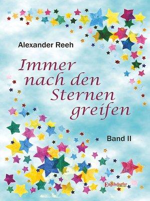 cover image of Immer nach den Sternen greifen