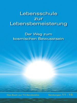 cover image of Serie Lebensschule zur Lebensbemeisterung, Buch 3