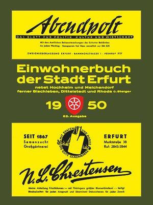 cover image of Einwohnerbuch | Adressbuch STADT ERFURT 1950 mit Hochheim, Melchendorf, Bischleben, Dittelstedt, Rhoda und Steiger