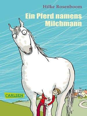 cover image of Ein Pferd namens Milchmann