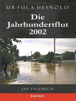cover image of Die Jahrhundertflut 2002. Ein Tagebuch