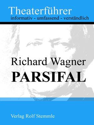 cover image of Parsifal--Theaterführer im Taschenformat zu Richard Wagner