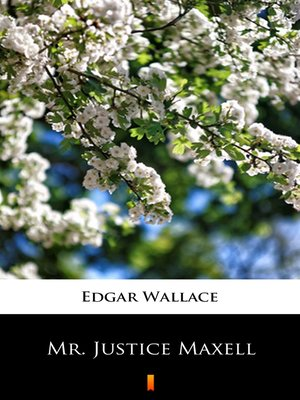cover image of Mr. Justice Maxell