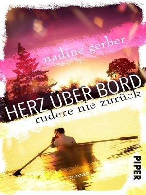 cover image of Herz über Bord- Rudere nie zurück
