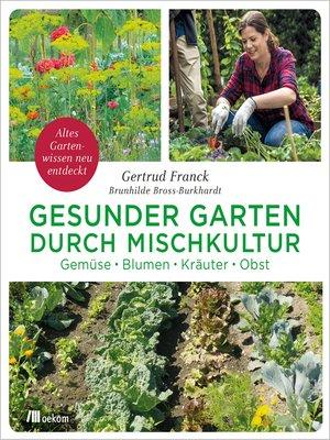 cover image of Gesunder Garten durch Mischkultur