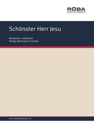 cover image of Schönster Herr Jesu