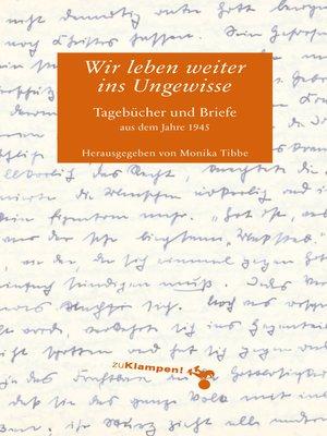 cover image of Wir leben weiter ins Ungewisse