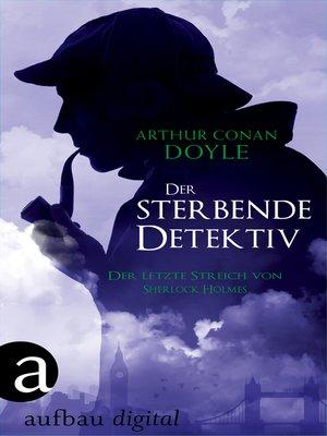 cover image of Der sterbende Detektiv