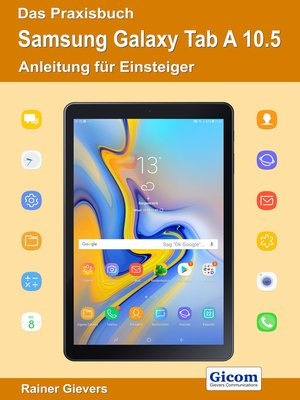 cover image of Das Praxisbuch Samsung Galaxy Tab a 10.5--Anleitung für Einsteiger