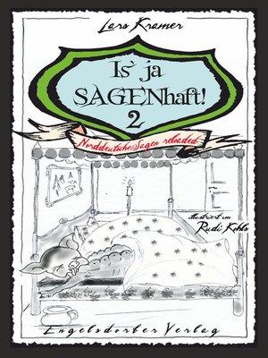 cover image of Is' ja SAGENhaft! 2--Norddeutsche Sagen reloaded