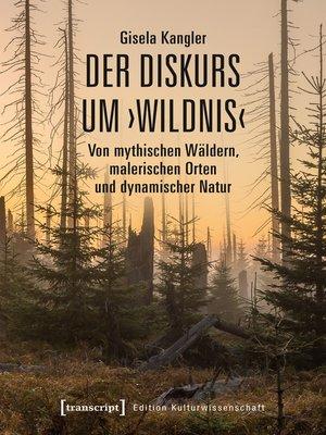 cover image of Der Diskurs um ›Wildnis