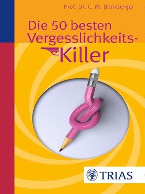 cover image of Die 50 besten Vergesslichkeits-Killer