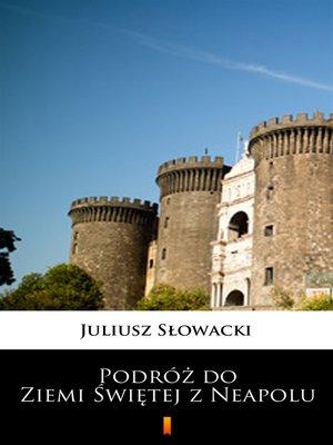 cover image of Podróż do Ziemi Świętej z Neapolu