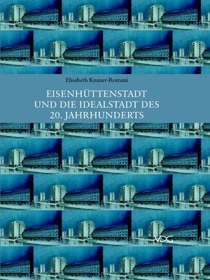 cover image of Eisenhüttenstadt und die Idealstadt des 20. Jahrhunderts
