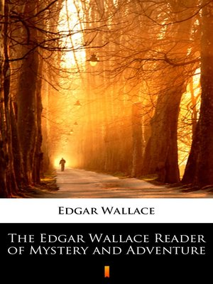 cover image of The Edgar Wallace Reader of Mystery and Adventure