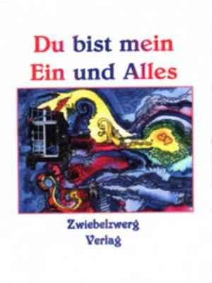 cover image of Du bist mein Ein und Alles