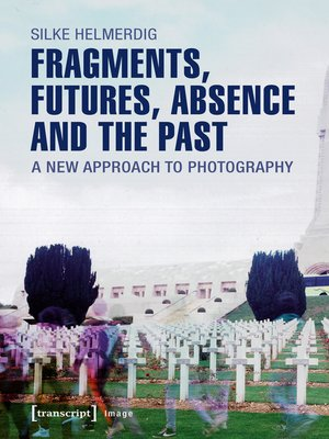 cover image of Fragments, Futures, Absence and the Past