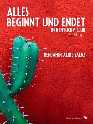 cover image of Alles beginnt und endet im Kentucky Club