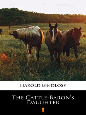 cover image of The Cattle-Baron's Daughter