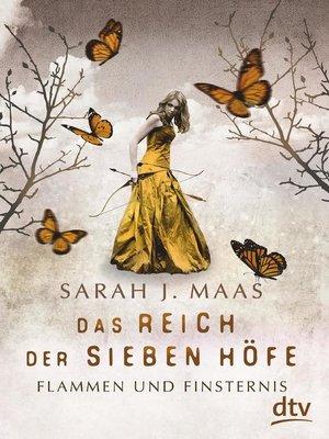cover image of Das Reich der Sieben Höfe – Flammen und Finsternis Band 2