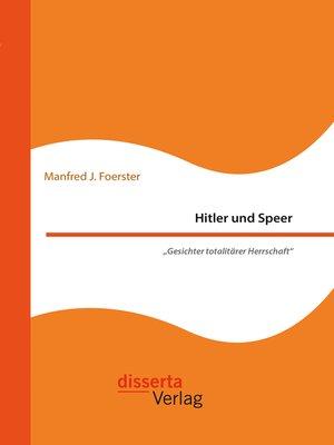 "cover image of Hitler und Speer. ""Gesichter totalitärer Herrschaft"""