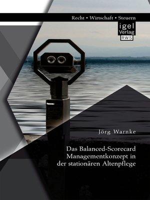 cover image of Das Balanced-Scorecard Managementkonzept in der stationären Altenpflege