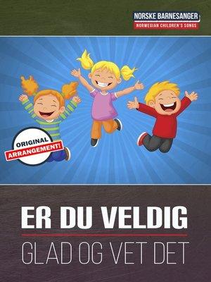 cover image of Er Du Veldig Glad Og Vet Det