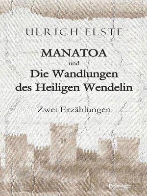 cover image of Manatoa und Die Wandlungen des Heiligen Wendelin