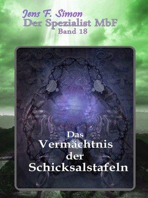 cover image of Das Vermächtnis der Schicksalstafeln ( Der Spezialist MbF 18 )