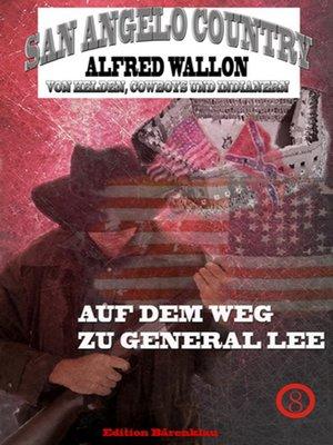 cover image of Auf dem Weg zu General Lee (San Angelo Country)