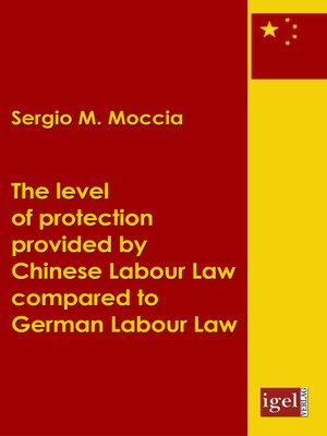 cover image of The level of protection provided by Chinese labour law compared to German labour law