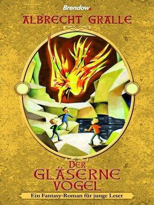 cover image of Der gläserne Vogel