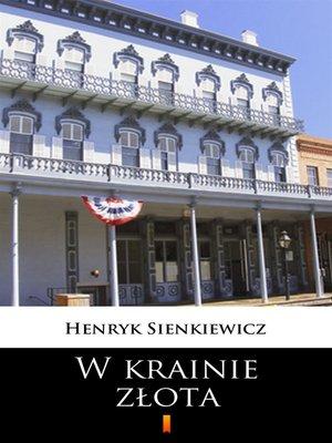 cover image of W krainie złota