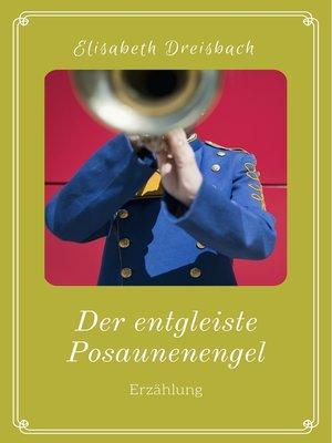 cover image of Der entgleiste Posaunenengel