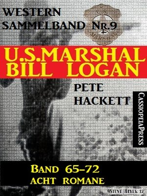 cover image of U.S. Marshal Bill Logan, Band 65-72--Acht Romane (U.S. Marshal Western Sammelband)