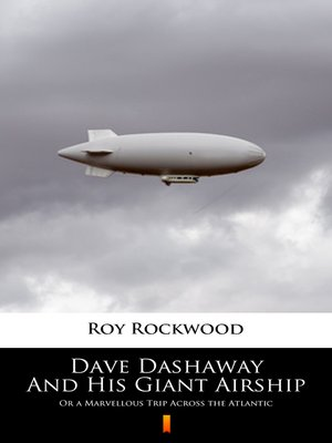 cover image of Dave Dashaway and His Giant Airship