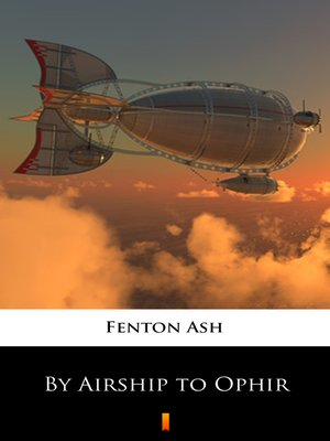 cover image of By Airship to Ophir