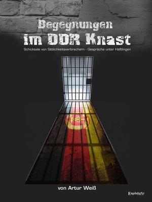cover image of Begegnungen im DDR-Knast