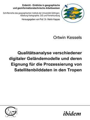 cover image of Qualitätsanalyse verschiedener digitaler Geländemodelle und deren Eignung für die Prozessierung von Satellitenbilddaten in den Tropen