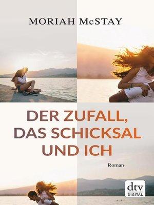 cover image of Der Zufall, das Schicksal und ich