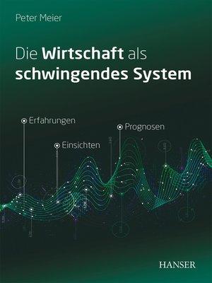 cover image of Die Wirtschaft als schwingendes System