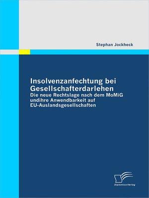 cover image of Insolvenzanfechtung bei Gesellschafterdarlehen--Die neue Rechtslage nach dem MoMiG und ihre Anwendbarkeit auf EU-Auslandsgesellschaften