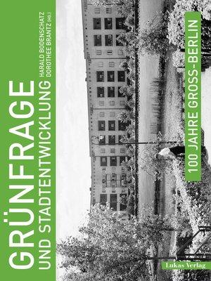 cover image of 100 Jahre Groß-Berlin / Grünfrage und Stadtentwicklung
