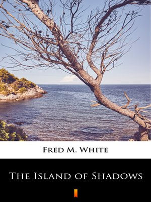 cover image of The Island of Shadows